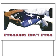Freedom Isnt Free Yard Sign