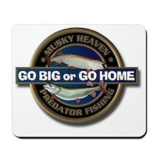 Go Big or Go Home Muskie Musky Mousepad