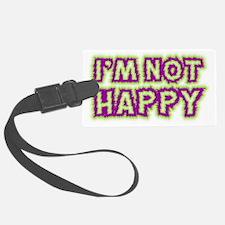 im-not-happy Luggage Tag