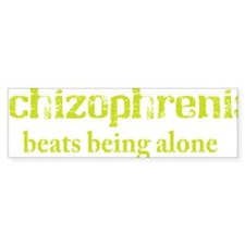 schizophrenia Bumper Sticker