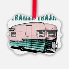 trailertrashsmalls Ornament