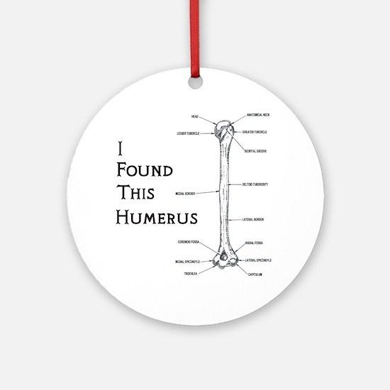 I found this humerus Round Ornament