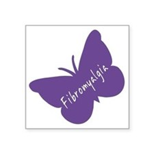 "Fibromyalgia Awareness Butt Square Sticker 3"" x 3"""