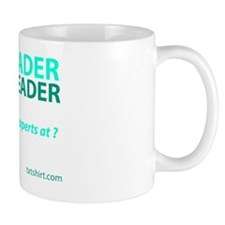 Be a Leader not a Reader-006 Mug