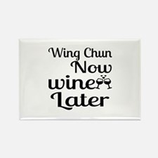 Wing Chun Now Wine Later Rectangle Magnet