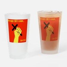 Occupy Til I Come Drinking Glass