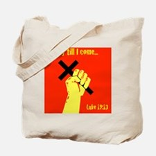 Occupy Til I Come Tote Bag