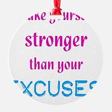 StrongerExcuses Ornament
