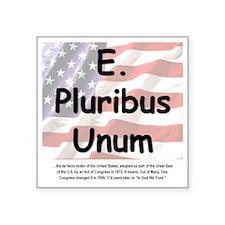 """E Pluribus Unum Square Sticker 3"""" x 3"""""""