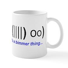 Its a bimmer thing... Mug