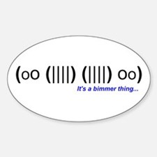 Its a bimmer thing... Oval Decal