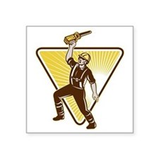 "Tree Trimmer Arborist Holdi Square Sticker 3"" x 3"""