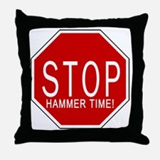 Stop, Hammer Time! Throw Pillow