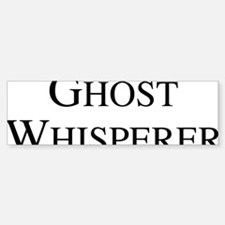 ghostWhisperer1A Bumper Bumper Sticker