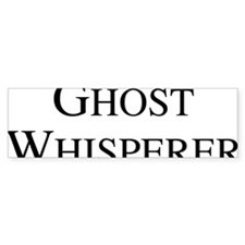 ghostWhisperer1A Bumper Sticker