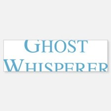 ghostWhisperer1D Bumper Bumper Sticker