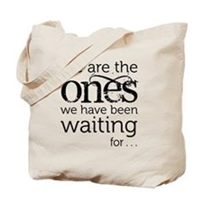 We are the ones Tote Bag