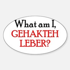 WHAT AM I GEHAKTEH LEBER CHOP Oval Decal