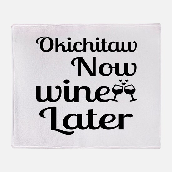 Okichitaw Now Wine Later Throw Blanket