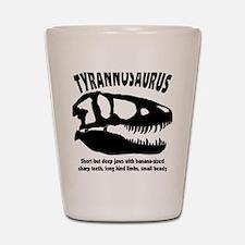 tyrannosaurs Shot Glass
