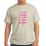 Pregnant w/ Girl due Septembe Light T-Shirt