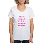 Pregnant w/ Girl due Septembe Women's V-Neck T-Shi