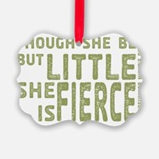 She is Fierce - Stamped Olive Ornament