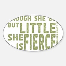 She is Fierce - Stamped Olive Sticker (Oval)