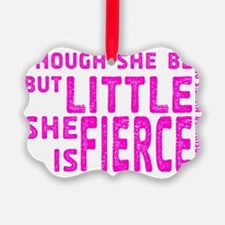 She is Fierce - Stamped Pink Ornament