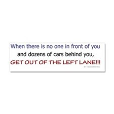 Get Out of the Left Lane Car Magnet 10 x 3