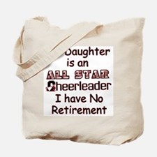 My Daugher Cheers I have No Retirement Tote Bag