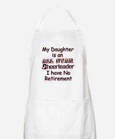 My Daugher Cheers I have No Retirement BBQ Apron