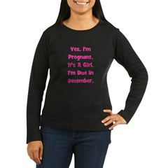 Pregnant w/ Girl due December Women's Long Sleeve