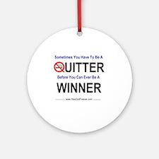 quitter_winner Round Ornament
