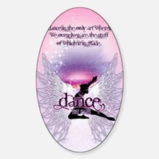 Dance is the Only Art Poster Decal