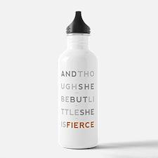 She is Fierce 23x35 Water Bottle