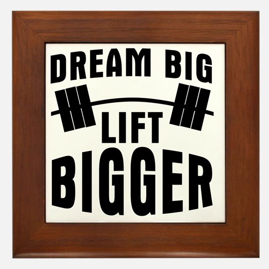 dream-big-lift-bigger Framed Tile