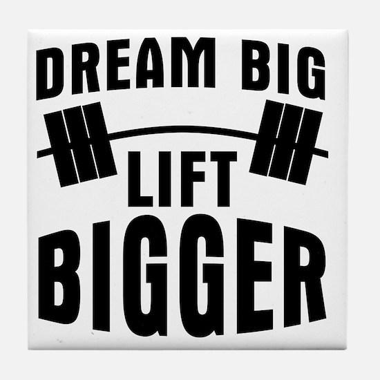 dream-big-lift-bigger Tile Coaster