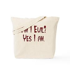 Am I Evil Tote Bag