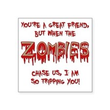 """When Zombies Chase Us Square Sticker 3"""" x 3"""""""