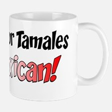 Bet Your Tamales Mexian Mug