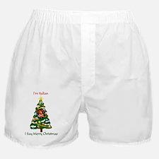 Im Italian I say Merry XMAS GREEN LET Boxer Shorts