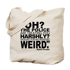 POLICE-WEIRD Tote Bag
