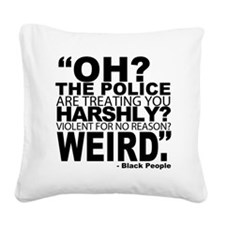 POLICE-WEIRD Square Canvas Pillow