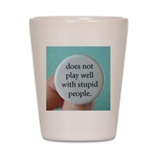 stupidpeople Shot Glass
