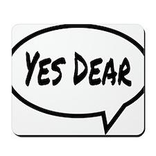 Yes Dear Hat Mousepad