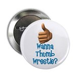 "Thumb Wrestle 2.25"" Button (100 pack)"