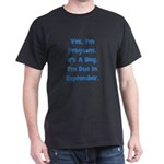 Pregnant w/ Boy due September Dark T-Shirt