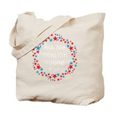 Ask-Me-Who-Smaller Tote Bag