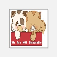 "we are not disposable-001 Square Sticker 3"" x 3"""